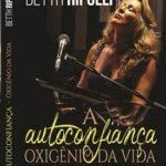 Betth Ripolli : a vida na melhor idade … tendo os sonhos como o oxigênio!