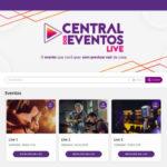 Central dos Eventos anuncia plataforma para transmissões ao vivo